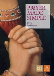 Prayer Made Simple ebook by David Torkington