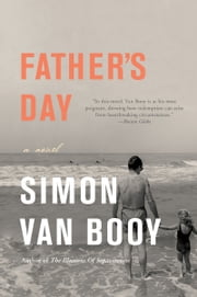 Father's Day - A Novel ebook by Simon Van Booy