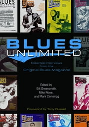 Blues Unlimited - Essential Interviews from the Original Blues Magazine ebook by Mike Rowe,Mark Camarigg,Bill Greensmith