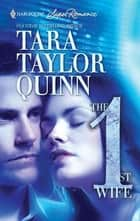 The First Wife ebook by Tara Taylor Quinn