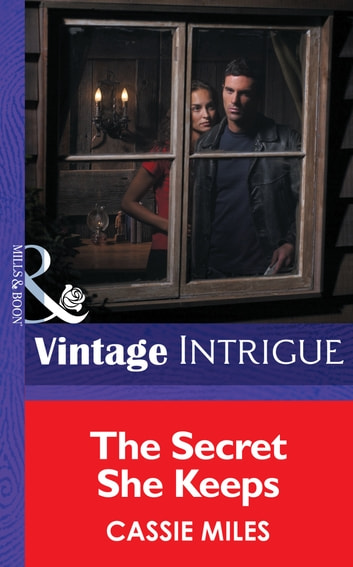 The Secret She Keeps (Mills & Boon Intrigue) (Top Secret Babies, Book 6) eBook by Cassie Miles