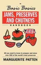 Jams, Preserves and Chutneys ebook by Marguerite Patten