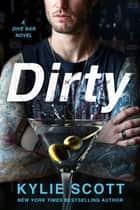 Dirty - A Dive Bar Novel ekitaplar by Kylie Scott