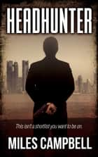 Headhunter ebook by Miles Campbell
