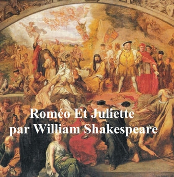 Romeo et Juliette (Romeo and Juliet in French) ebook by William Shakespeare