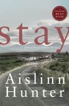 Stay eBook by Aislinn Hunter