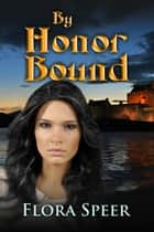 By Honor Bound ekitaplar by Flora Speer