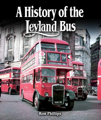 History of the Leyland Bus ebook by Ron Phillips