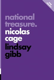 National Treasure - Nicolas Cage ebook by Lindsay Gibb