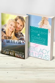 You Don't Have to Be a Star / Once Upon a Cowboy (2-in-1) ebook by Susan May Warren,Lacy Williams