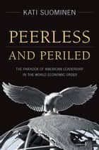 Peerless and Periled ebook by Kati Suominen