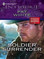 Soldier Surrender ebook by Pat White