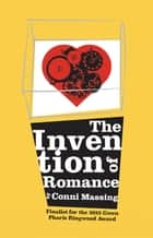 The Invention of Romance ebook by Conni Massing