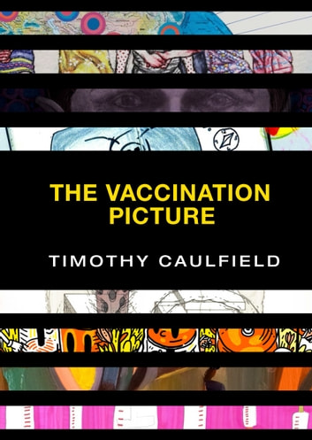 The Vaccination Picture ebook by Timothy Caulfield