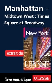Manhattan - Midtown West : Times Square et Broadway ebook by Kobo.Web.Store.Products.Fields.ContributorFieldViewModel