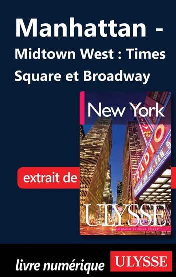 Manhattan - Midtown West : Times Square et Broadway ebook by Collectif Ulysse,Collectif