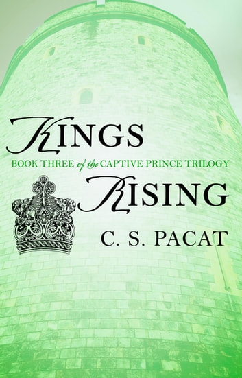 Kings Rising eBook by C. S. Pacat