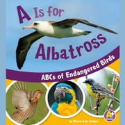 Is for Albatross, A - ABCs of Endangered Birds audiobook by Sharon Katz Cooper