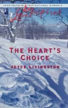 The Heart's Choice ebook by Joyce Livingston