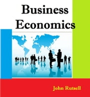 Business Economics ebook by John Rutsell