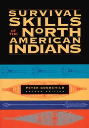 Survival Skills of the North American Indians ebook by Peter Goodchild