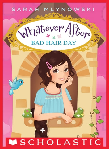 Bad Hair Day (Whatever After #5) ebook by Sarah Mlynowski