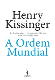 A Ordem Mundial ebook by Henry Kissinger