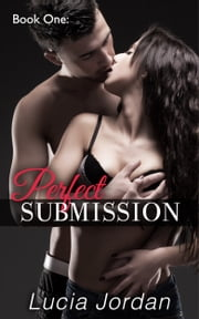 Perfect Submission ebook by Lucia Jordan