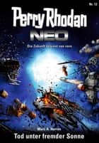 Perry Rhodan Neo 12: Tod unter fremder Sonne - Staffel: Expedition Wega 4 von 8 ebook by Marc A. Herren