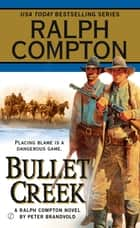 Bullet Creek ebook by Ralph Compton,Peter Brandvold