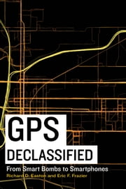 GPS Declassified ebook by Richard D. Easton