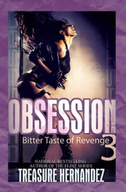 Obsession 3 - Bitter Taste of Revenge ebook by Treasure Hernandez