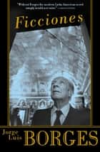 Ficciones ebook by Jorge Luis Borges, Anthony Kerrigan, Anthony Bonner
