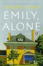 Emily, Alone ebook by Stewart O'Nan