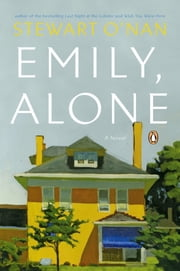 Emily, Alone - A Novel ebook by Stewart O'Nan