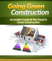 Going Green Construction ebook by Anonymous