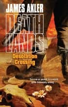 Desolation Crossing ebook by James Axler