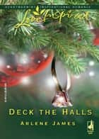 Deck the Halls (Mills & Boon Love Inspired) ebook by Arlene James