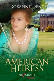The American Heiress ebook by Roxanne Dent