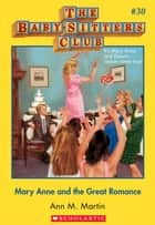 The Baby-Sitters Club #30: Mary Anne and the Great Romance - Collector's Edition eBook by Ann M. Martin