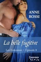 La belle fugitive ebook by Anne Rossi