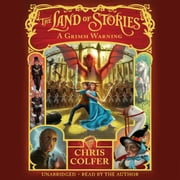 The Land of Stories: A Grimm Warning audiobook by Chris Colfer