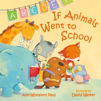 If Animals Went to School eBook by Ann Whitford Paul