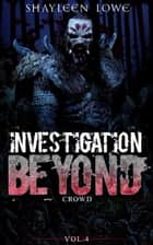 Investigation Beyond : Crowd ebook by Shayleen Lowe