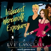 Indecent Werewolf Exposure audiobook by Eve Langlais