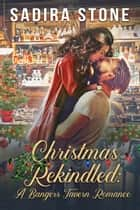 Christmas Rekindled - A Bangers Tavern Romance ebook by