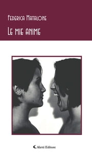 Le mie anime ebook by Federica Matalone