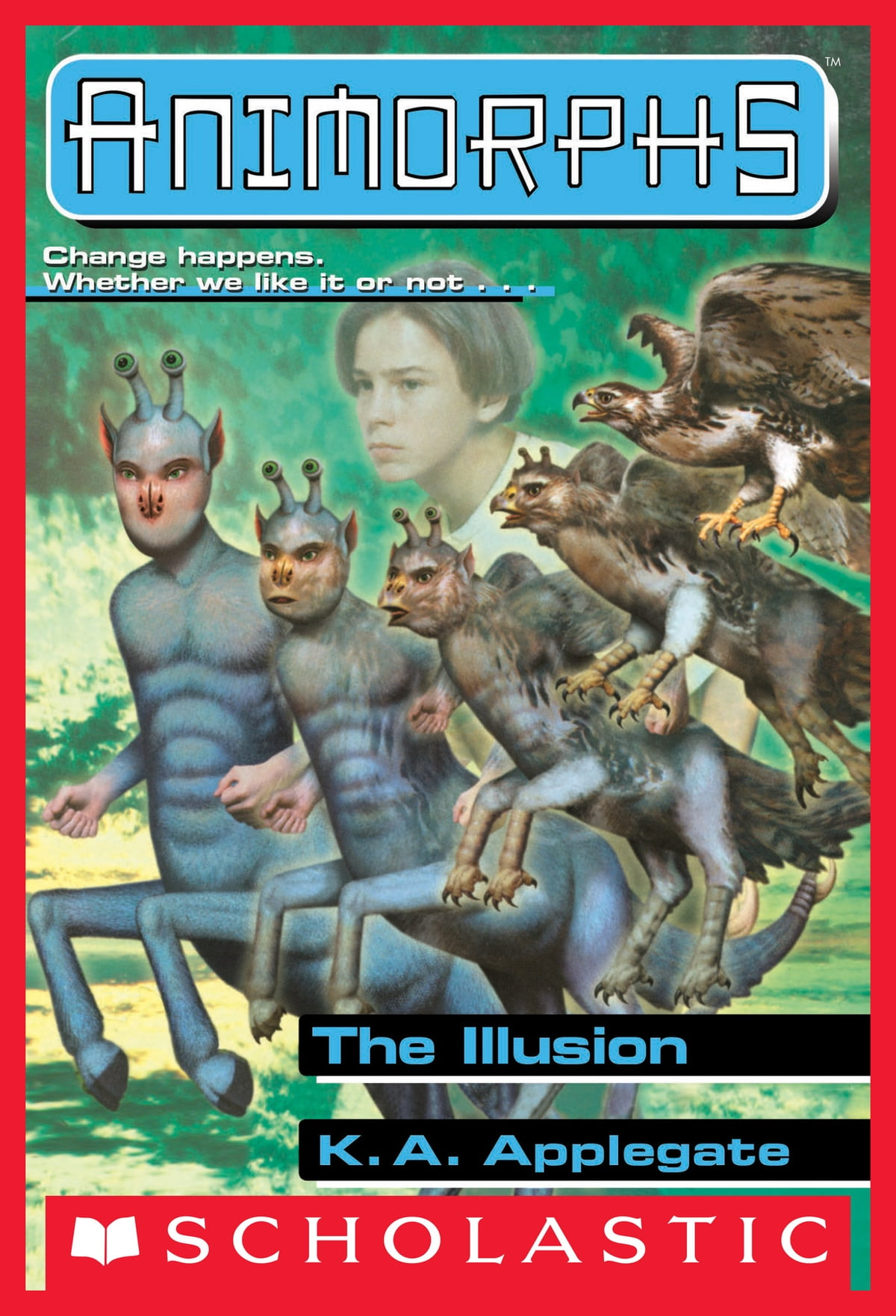 The Illusion Animorphs 33 Ebook By K A Applegate