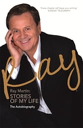 Ray - Stories Of My Life ebook by Ray Martin