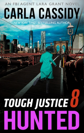 Tough Justice: Hunted (Part 8 of 8) ebook by Carla Cassidy